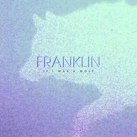 Franklin-IfIWasAWolfEP