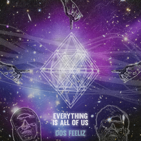 Dos Feeliz Everything Is All of Us – Single